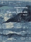 Wenn jede Stunde zählt - Christiane Schlenzig - E-Book
