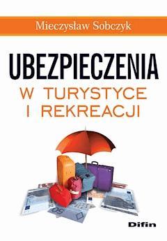 Ubezpieczenia w turystyce i rekreacji - Mieczysław Sobczyk - ebook