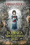 Tajemnica Nawiedzonego Lasu - Anna Kańtoch - ebook
