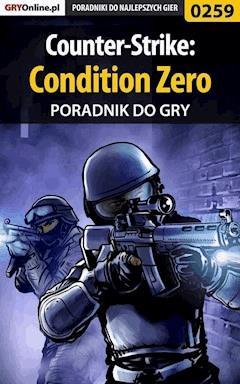 """Counter-Strike: Condition Zero - poradnik do gry - Borys """"Shuck"""" Zajączkowski - ebook"""