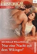 Nur eine Nacht mit dem Wikinger? - Michelle Willingham - E-Book