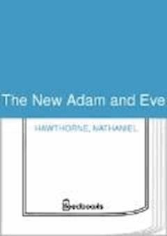 The New Adam and Eve - Nathaniel Hawthorne - ebook