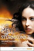 Die Sturmkönige - Wunschkrieg - Kai Meyer - E-Book