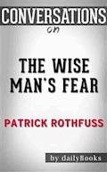 The Wise Man's Fear: by Patrick Rothfuss | Conversation Starters​​​​​​​ - dailyBooks - E-Book
