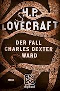 Der Fall Charles Dexter Ward - H.P. Lovecraft - E-Book