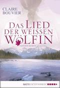 Das Lied der weißen Wölfin - Claire Bouvier - E-Book