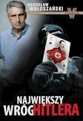 Największy wróg Hitlera - Bogusław Wołoszański - ebook