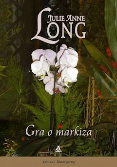 Gra o markiza - Julie Anne Long - ebook
