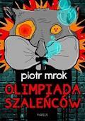 Olimpiada szalenców - Piotr Mrok - ebook
