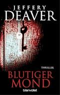 Blutiger Mond - Jeffery Deaver - E-Book