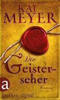 Die Geisterseher - Kai Meyer - E-Book