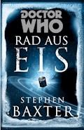 Doctor Who: Rad aus Eis - Stephen Baxter - E-Book