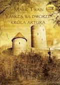 Yankes na dworze króla Artura - Mark Twain - audiobook