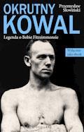 Okrutny Kowal. Legenda o Bobie Fitzsimmonsie - Przemysław Słowiński - ebook