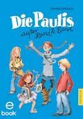 Die Paulis außer Rand und Band - Gernot Gricksch - E-Book