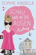 Schau mir in die Augen, Audrey - Sophie Kinsella - E-Book