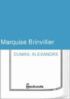 Marquise Brinvillier - Alexandre Dumas - ebook