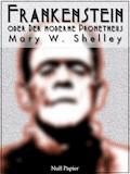 Frankenstein oder Der moderne Prometheus - Mary Wollstonecraft Shelley - E-Book