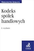 Kodeks spółek handlowych. Orzecznictwo Aplikanta. Wydanie 6 - Justyna Witas - ebook