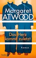 Das Herz kommt zuletzt - Margaret Atwood - E-Book