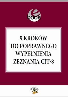 9 kroków do poprawnego wypełnienia zeznania CIT–8 - Mariusz Olech - ebook