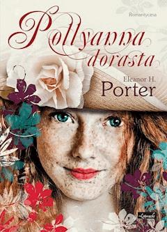 Pollyanna dorasta - Eleanor H. Porter - ebook