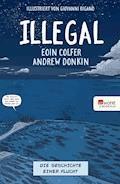 Illegal - Die Geschichte einer Flucht - Eoin Colfer - E-Book