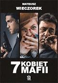 7 Kobiet Mafii - Mateusz Wieczorek - ebook