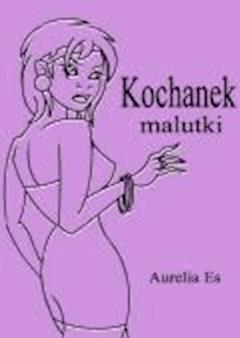 Kochanek malutki - Aurelia Es - ebook