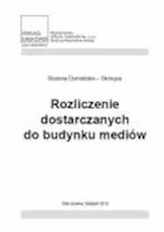 Rozliczenie dostarczanych do budynków mediów - Bożena Domańska-Skorupa - ebook