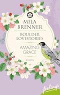 Boulder Lovestories - Amazing Grace - Mila Brenner - E-Book