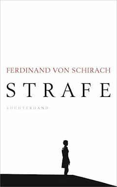 Strafe - Ferdinand Schirach - E-Book