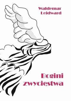 Bogini zwycięstwa - Waldemar Lejdward - ebook