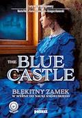 The Blue Castle. Błękitny zamek w wersji do nauki angielskiego - Lucy Maud Montgomery, Marta Fihel - ebook