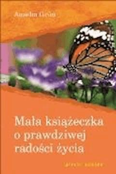 Mała książeczka o prawdziwej radości życia - Anselm Grün - ebook