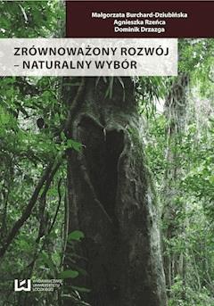 Zrównoważony rozwój ? naturalny wybór - Małgorzata Burchard-Dziubińska, Dominik Drzazga - ebook