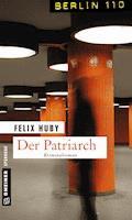 Der Patriarch - Felix Huby - E-Book