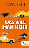 Was will man mehr - Hans Rath - E-Book