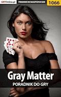 "Gray Matter - poradnik do gry - Katarzyna ""Kayleigh"" Michałowska - ebook"