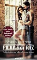 Pierwszy raz - Agata Czykierda-Grabowska - ebook