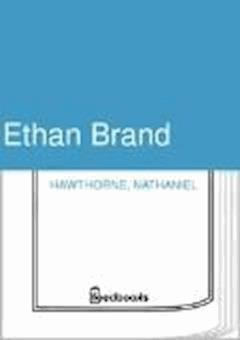 Ethan Brand - Nathaniel Hawthorne - ebook