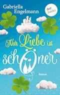 Nur Liebe ist schöner - Gabriella Engelmann - E-Book