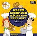 CD WISSEN - Junior - KIDS Academy - Warum steht der Bäcker so früh auf? - Annegret Augustin - Hörbüch