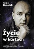Życie zapisane w kartach. Tarot według wróża Macieja. - Maciej Skrzątek - ebook