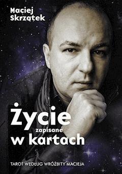 Zycie Zapisane W Kartach Tarot Wedlug Wroza Macieja Maciej