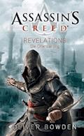 Assassin's Creed Band 4: Revelations - Die Offenbarung - Oliver Bowden - E-Book