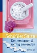 Schüßler Salze - Claudia-Viktoria Schwörer - E-Book
