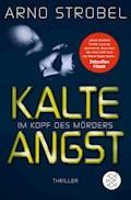 Im Kopf des Mörders - Kalte Angst - Arno Strobel - E-Book