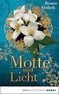 Motte und Licht - Renée Ahdieh - E-Book