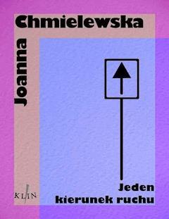 Jeden kierunek ruchu - Joanna Chmielewska - ebook